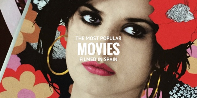 Movies Filmed in Spain - Locations Guide - Totally Spain Travel Blog