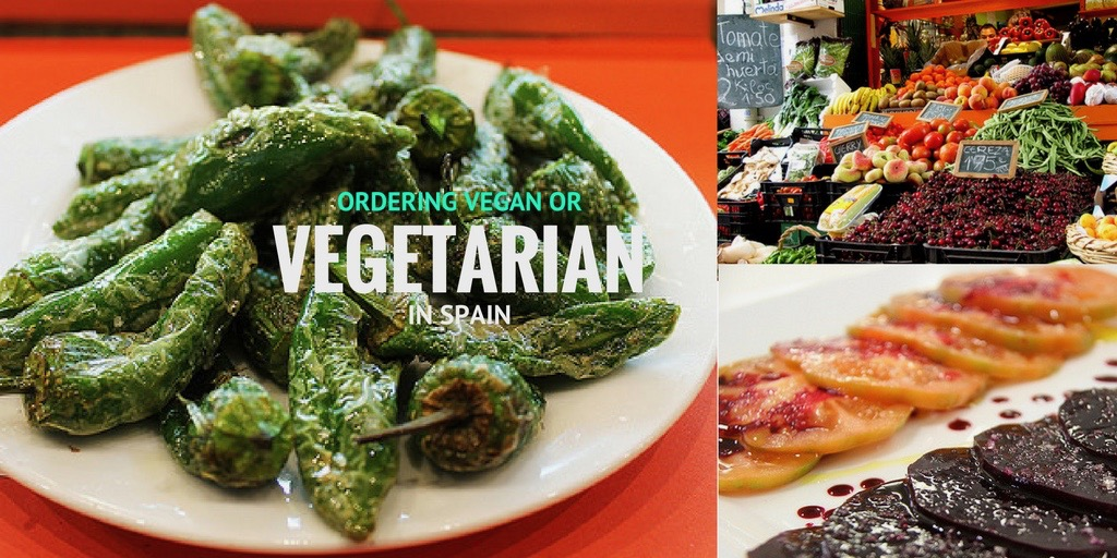 Eating Out as a Vegetarian & Vegan in Spain - Totally Spain Travel Blog