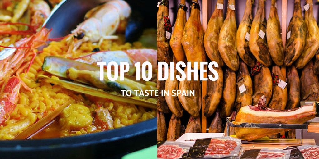 10 unmissable dishes in Spain